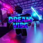 Dream Vibe [OFFICIALLY LAUNCH]