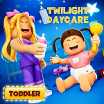Twilight Daycare 🍼[🧒Toddlers!]